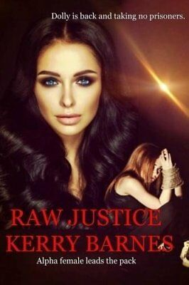 BOOK : Raw Justice by Kerry Barnes Paperback New