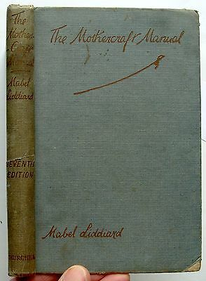 THE MOTHERCRAFT MANUAL 1930 Mabel Liddiard Expectant and Nursing Mother HB VGC