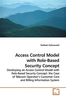 Tachbele Hailemeskel / Access Control Model with Role-Based  ... 9783639242867