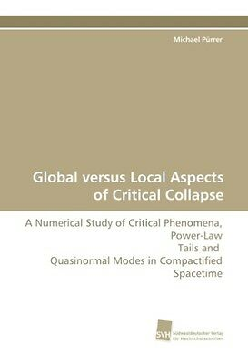 Michael Pürrer / Global versus Local Aspects of Critical Col ... 9783838102061