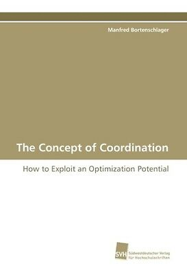 Manfred Bortenschlager / The Concept of Coordination /  9783838103570