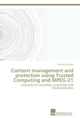 Florian Schreiner / Content management and protection using  ... 9783838127859
