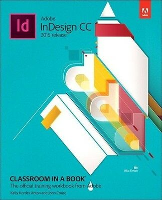 Adobe InDesign CC Classroom in a Book (2015 release) Kelly Kordes Anton