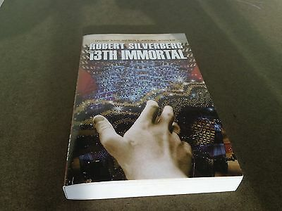 The 13th Immortal by Robert A. Silverberg and Robert Silverberg (2009, Paperback