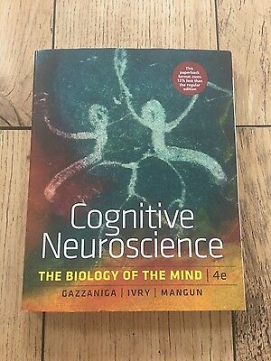 Cognitive Neuroscience: The Biology Of The Mind: 4th Edition
