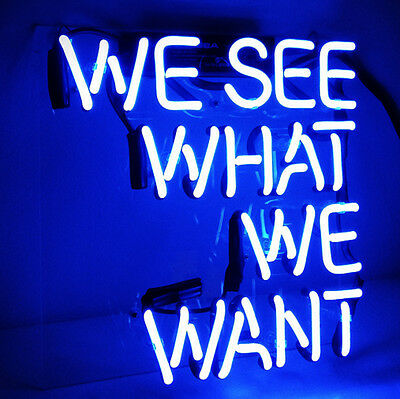 """WE SEE WHAT WE WANT HOME LAMP Room Art Bar Beer POSTER NEON LIGHT SIGN 10""""X10"""""""