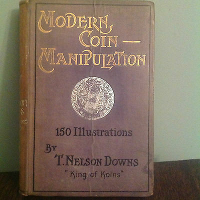 Modern Coin Manipulation ~ Nelson Downs ~ 1st Edition ~ Magic ~ 1900 ~ Scarce