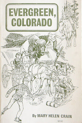 Evergreen Colorado 1986 by Mary Helen Crain LIMITED EDITION Local History EXTRAS
