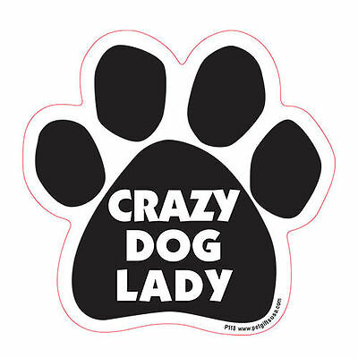Crazy Dog Lady Dog Paw Quote Car Magnet