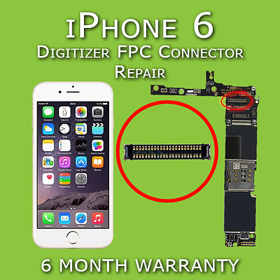 Apple iPhone 6 Digitizer FPC Touch Screen Connector Replacement Repair Service