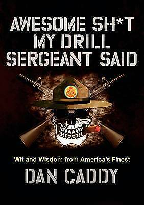 NEW Awesome Sh*t My Drill Sergeant Said by Dan Caddy Hardcover Book (English)