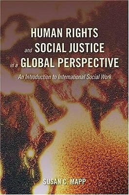Human Rights and Social Justice in a Global Perspective : An Introduction to...