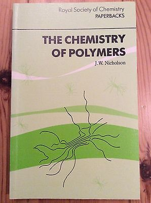The Chemistry of Polymers by John W. Nicholson (Paperback, 1991)