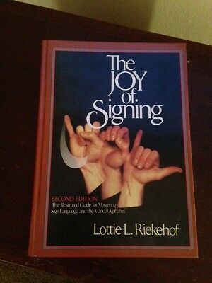 The Joy of Signing by Lottie L. Riekehof (1987, Hardcover, Second Edition 1987)