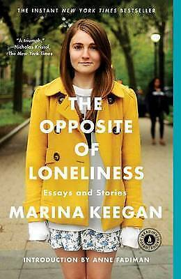 The Opposite of Loneliness: Essays and Stories by Marina Keegan (Paperback /...