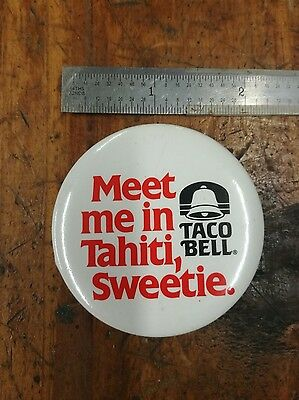 Vintage 1980's Meet Me In Tahiti Sweetie 1986 TACO BELL Button pin pinback retro