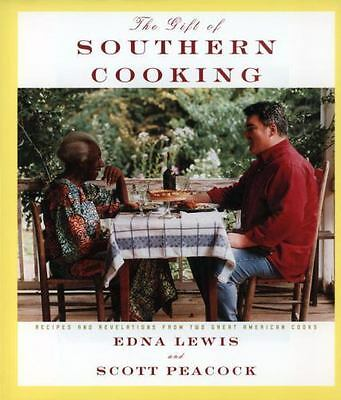 The Gift of Southern Cooking : Recipes and Revelations from Two Great American C