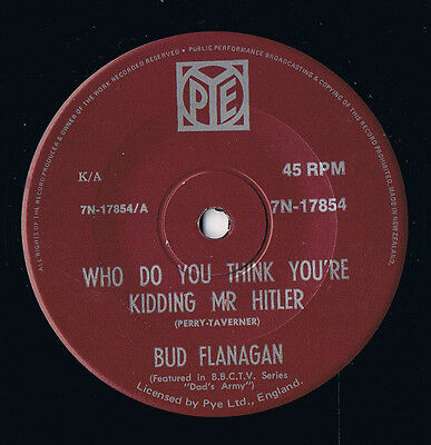"Bud Flanagan....""who Do You Think You're Kidding Mr Hitler"".....nz...dad's Army"