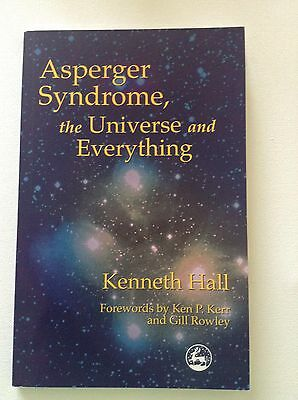 Asperger Syndrome, The Universe And Everything - Kenneth Hall