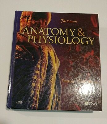 Textbook: Anatomy and Physiology by Patton & Thibodeau 7th edition Hardcover