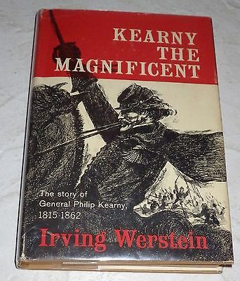 Kearny the Magnificent - Story of General Philip Kearny 1815-1862  by Werstein