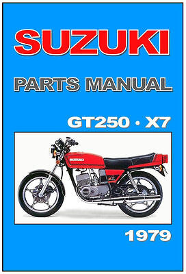 SUZUKI GT 250 EX X7 PARTS LIST MANUAL CATALOGUE - PAPER COPY BOUND not PDF