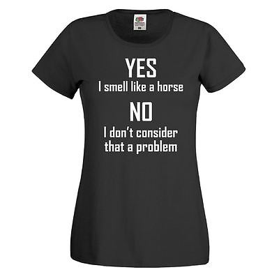 T SHIRT I SMELL LIKE A HORSE Horse Riding Equestrian Graphic Pony Womens Top