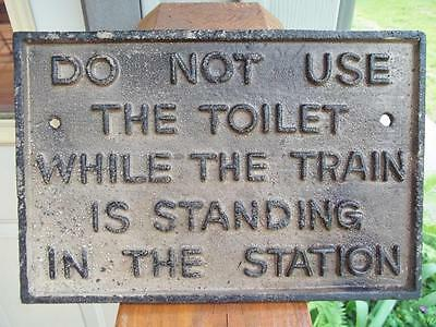 Cast Iron Railroad Sign Do Not Use Toilet While Train Is Standing In Station