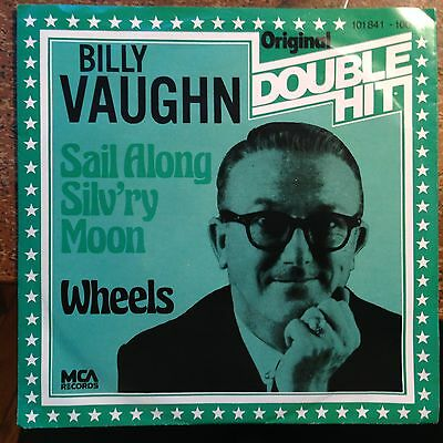 7'Billy Vaughn >Sail along silv'ry moon/Wheels< 50's INSTR.GOLD/DOUBLE HIT