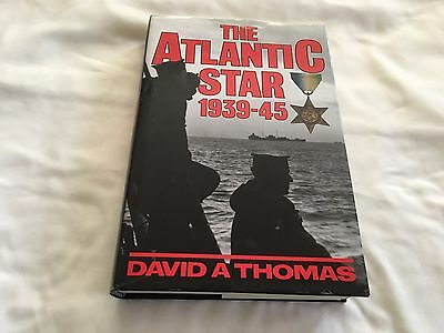 The Atlantic Star 1939-45, By David A. Thomas, Hardback Book