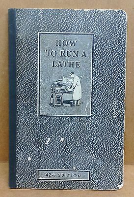 """South Bend Lathe Manual """"How to Run a Lathe"""" 42nd Edition"""