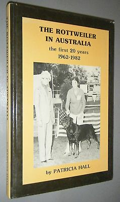 The Rottweiler in Australia the First 20 Years 1962-1982 by Patricia Hall