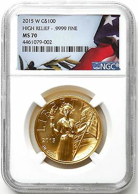 2015 W $100 Gold High Relief NGC MS70  1 oz  .999 fine Gold