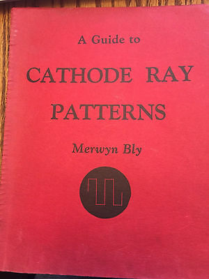 VINTAGE 1953 A GUIDE TO CATHODE RAY PATTERNS Merwyn Bly