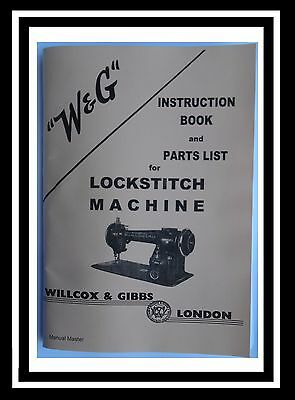 WILLCOX & GIBBS Lockstitch Sewing Machine Instructions & Parts Manual (104Pages)