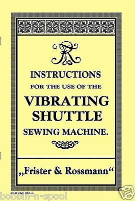 Frister & Rossmann Vibrating shuttle(bullte type)Sewing Machine Manual Booklet
