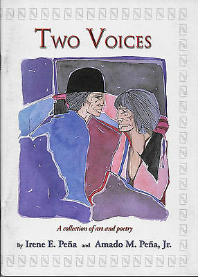 Two Voices: A Collection of Art and Poetry by Amado and Irene Pena
