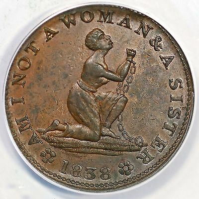 1838 Low-54 ANACS AU 58 AM I NOT A WOMAN & A SISTER Hard Times Token