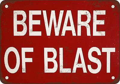"9"" x 12"" Metal Sign - Beware of Blast - Vintage Look Reproduction"