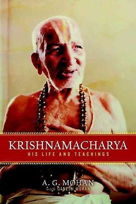 Krishnamacharya: His Life and Teachings by A.G. Mohan Paperback Book (English)