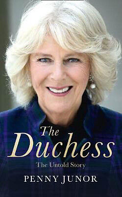 The Duchess: The Untold Story - the Explosive Biography, as Seen in the Daily Ma