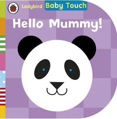 Baby Touch: Hello, Mummy! by Ladybird Board Books Book