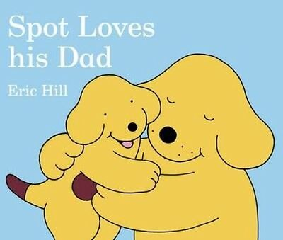 Spot Loves His Dad by Eric Hill Board Books Book (English)