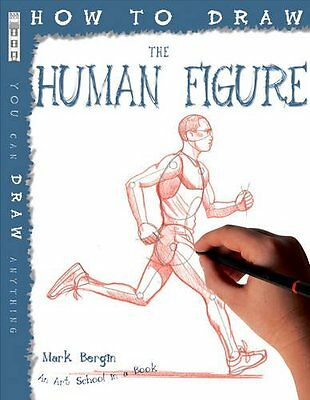 How to Draw the Human Figure New Paperback Book Mark Bergin