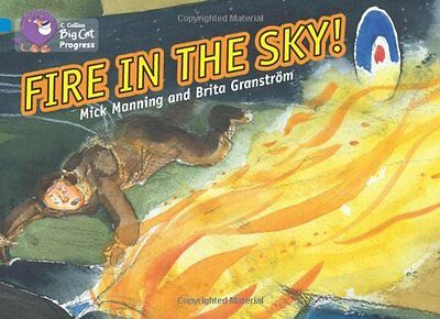 Fire in the Sky (Collins Big Cat Progress) New Paperback Book Mick Manning, Brit