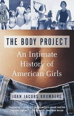 The Body Project : An Intimate History of American Girls by Joan Jacobs...