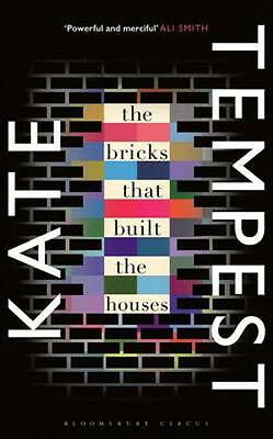 The Bricks that Built the Houses | Kate Tempest