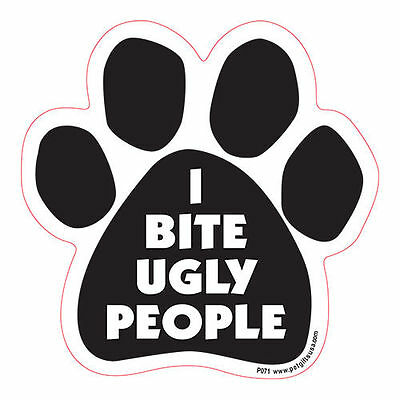 I Bite Ugly People Dog Paw Quote Car Magnet