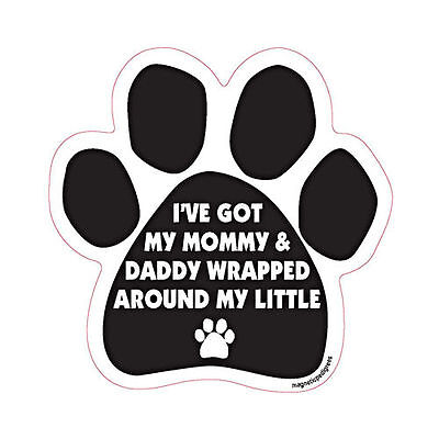 I've Got My Mommy And Daddy Wrapped Around My Little Dog Paw Quote Car Magnet