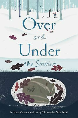 Over and Under the Snow by Kate Messner Paperback Book (English)